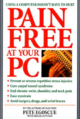Pain Free at Your PC By Egoscue, Pete/ Gittines, Roger