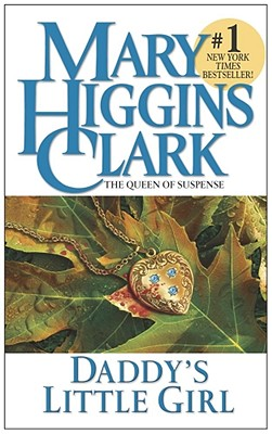 Daddy's Little Girl By Clark, Mary Higgins